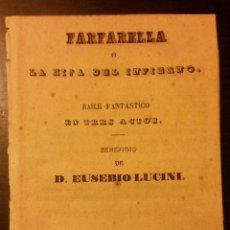 Livres anciens: 1846 - FARFARELLA Ó LA HIJA DEL INFIERNO. BAILE FANTÁSTICO EN TRES ACTOS. Lote 226378210