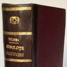 Libros antiguos: SINGLOTS POÉTICHS, Ó SIA COLECCIÓ DE TOTAS LAS OBRAS FESTIVAS QUE, EN VERS Y EN CATALÁ DEL QUE ARA'S. Lote 226797379