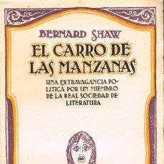 Libros antiguos: BERNARD SHAW, EL CARRO DE LAS MANZANAS. Lote 227187040