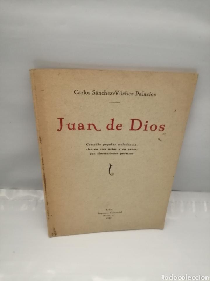 JUAN DE DIOS: COMEDIA POPULAR MELODRAMÁTICA, EN TRES ACTOS Y EN PROSA CON ILUSTRACIONES POÉTICAS (Libros antiguos (hasta 1936), raros y curiosos - Literatura - Teatro)