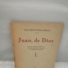 Libros antiguos: JUAN DE DIOS: COMEDIA POPULAR MELODRAMÁTICA, EN TRES ACTOS Y EN PROSA CON ILUSTRACIONES POÉTICAS. Lote 227560590