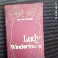 Libros antiguos: LADY WINDERMERE. OSCAR WILDE. MAUCCI 191?. Lote 227680740