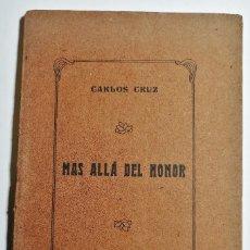 Libros antiguos: CARLOS CRUZ. MAS ALLÁ DEL HONOR. 1913. FIRMADO POR AUTOR. TENERIFE CANARIAS.. Lote 228089480