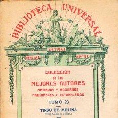 Libros antiguos: TIRSO DE MOLINA: LA PRUDENCIA DE LA MUJER Y LOS TRES MARIDOS BURLADOS (NOVELA), BIBLIOTECA UNIVERSAL. Lote 228607820