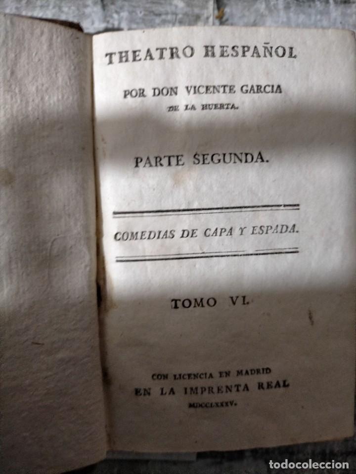 Libros antiguos: THEATRO HESPAÑOL DON VICIENTE GARCIA DE LA HUERTA SEGUNDA COMEDIAS CAPA Y ESPADA CALDERON - Foto 3 - 228761230