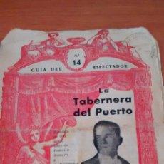 Libros antiguos: GUIA DEL ESPECTADOR-LA TABERNERA DE FEDERICO ROMERO Y G. FERNANDEZ SHAW. Lote 228858060
