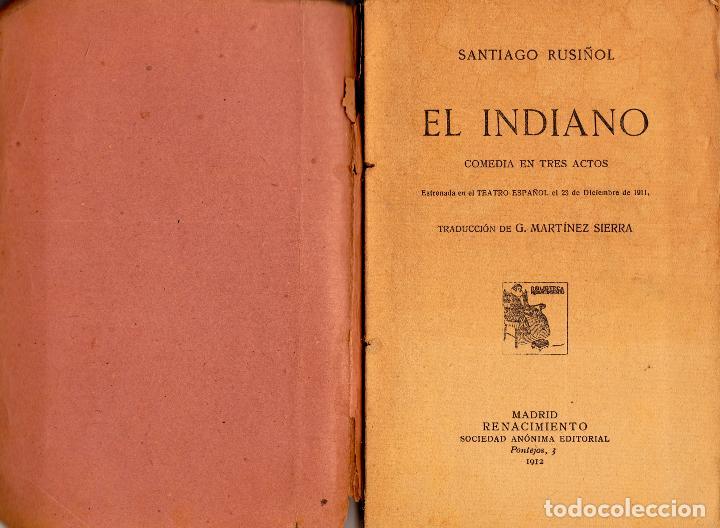 Libros antiguos: EL INDIANO. SANTIAGO RUSIÑOL. PRIMERA EDICIÓN - Foto 2 - 228952205