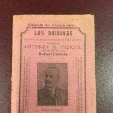 Libros antiguos: LAS BRIBONAS - 1908 - ANTONIO M VIERGOL - RAFAEL CALLEJA - ZARZUELA - 16P. 15X10. Lote 229081820