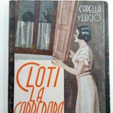 Libros antiguos: CLOTI LA CORREDORA - JACINTO CAPELLA Y JOSE DE LUCIO - LA FARSA Nº 413 - MADRID 1935. Lote 230271915