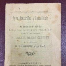 Libros antiguos: AGUA AZUCARILLOS Y AGUARDIENTE - 1898 ARGUMENTO ZARZUELA - MIGUEL RAMOS CARRION - FEDERICO CHUECA. Lote 230337365