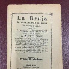 Libros antiguos: LA BRUJA - ZARZUELA - MIGUEL RAMOS CARRION - RUPERTO CHAPI - 1924 - 16P. 16X11. Lote 230338035