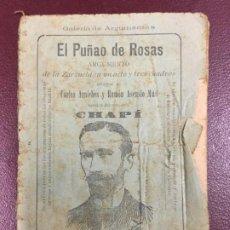 Libros antiguos: EL PUÑAO DE ROSAS - 1903 ARGUMENTO DE ZARZUELA - CARLOS ARNICHES Y RAMON ASENSO ,AS - CHAPI -16P.. Lote 230339120