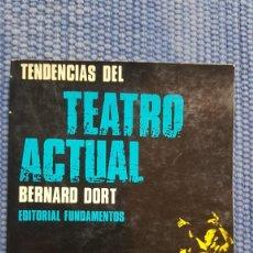 Libros antiguos: DORT, BERNARD: TEATRO ACTUAL. Lote 231978945