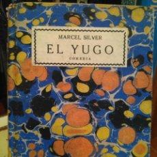 Libros antiguos: MARCEL SILVER: EL YUGO. INCLUYE EL TEXTO EN FRANCÉS: LE JOUG. Lote 233274885
