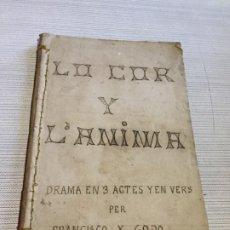 Libros antiguos: ANTIGUO LIBRO LO COR Y L'ANIMA POR FRANCISCO XAVIER GODO AÑO 1898 BARCELONA. Lote 233445795