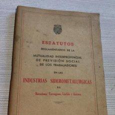 Libros antiguos: ANTIGUO LIBRO ESTATUTOS MUTALIDAD INTERPROVINCIAL DE PREVISIÓN SOCIAL INDUSTRIA SIDOMETALURGICAS. Lote 233446295