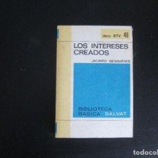 Libros antiguos: LOS INTERESES CREADOS - JACINTO BENAVENTE. Lote 235057170