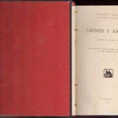 Libros antiguos: AMORES Y AMORIOS - MALVALOCA - DON JUAN BUENA PERSONA - CONCHA LA LIMPIA - ALVAREZ QUINTERO, S. Y J.. Lote 235143330
