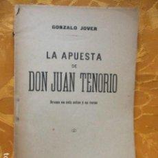 Libros antiguos: LA APUESTA DE DON JUAN TENORIO. POR GONZALO JOVER.. Lote 235219615