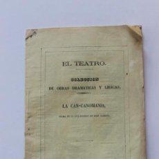 Libros antiguos: EL TEATRO LA CAN-CANOMANIA, MADRID 1869, SATIRA EN UN ACTO DIVIDIDO EN TRES CUADROS. Lote 235792395