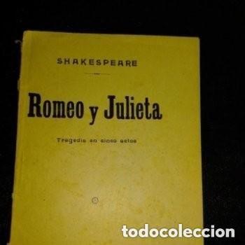 1913 ROMEO Y JULIETA: TRAGEDIA EN CINCO ACTOS / W. SHAKESPEARE; TRADUCCIÓN POR J. ROVIRALTA BORRELL. (Libros antiguos (hasta 1936), raros y curiosos - Literatura - Teatro)