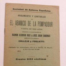 Libros antiguos: ARGUMENTO Y CANTABLES DE EL ABANICO DE LA POMPADOUR - RAMON ASENSIO MAS Y JOSE JUAN CADENAS 14P.1916. Lote 236185035