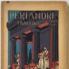 Libros antiguos: PERIANDRE. TRAGEDIA EN TRES ACTES. - CARRIÓN, AMBROSI.. Lote 237090890