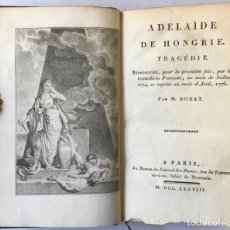 Libros antiguos: ADELAÏDE DE HONGRIE. TRAGÉDIE. REPRÉSENTÉE, POUR LA PREMIÈRE FOIS, PAR LES COMÉDIENS FRANÇAIS, AU.... Lote 237855845