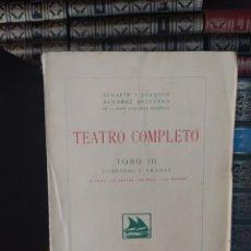 Libros antiguos: TEATRO COMPLETO TOMO III SERAFIN Y JOAQUÍN ÁLVAREZ QUINTERO ED MADRID 1923 - RUSTICA. Lote 241412020
