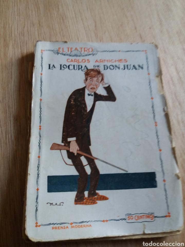 EL TEATRO MODERNO - CARLOS ARNICHES LA LOCURA DE DON JUAN 23 (Libros antiguos (hasta 1936), raros y curiosos - Literatura - Teatro)