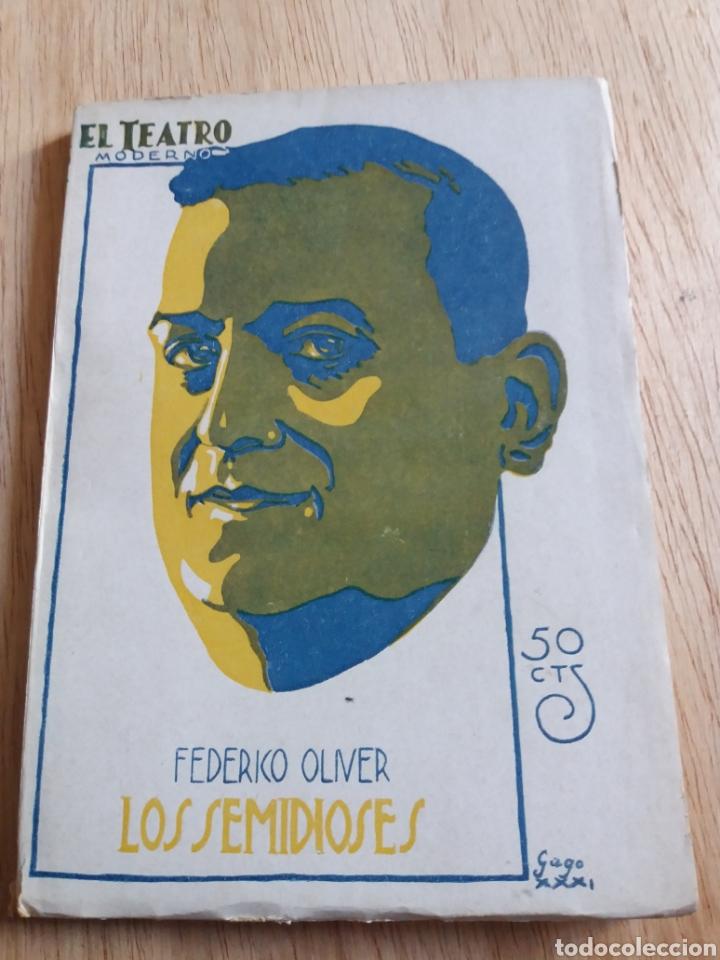 EL TEATRO MODERNO - FEDERICO OLIVER - LOS SEMIDIOSES 299 (Libros antiguos (hasta 1936), raros y curiosos - Literatura - Teatro)