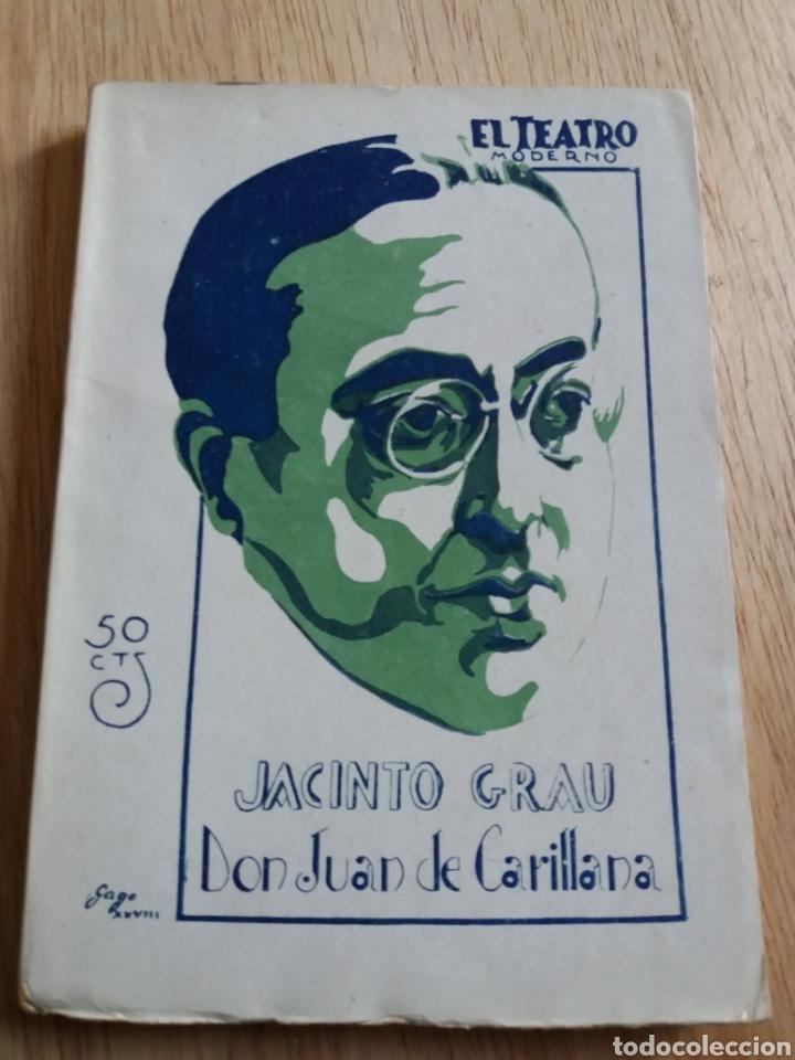 EL TEATRO MODERNO - JACINTO GRAU - DON JUAN DE CARILLANA 180 (Libros antiguos (hasta 1936), raros y curiosos - Literatura - Teatro)