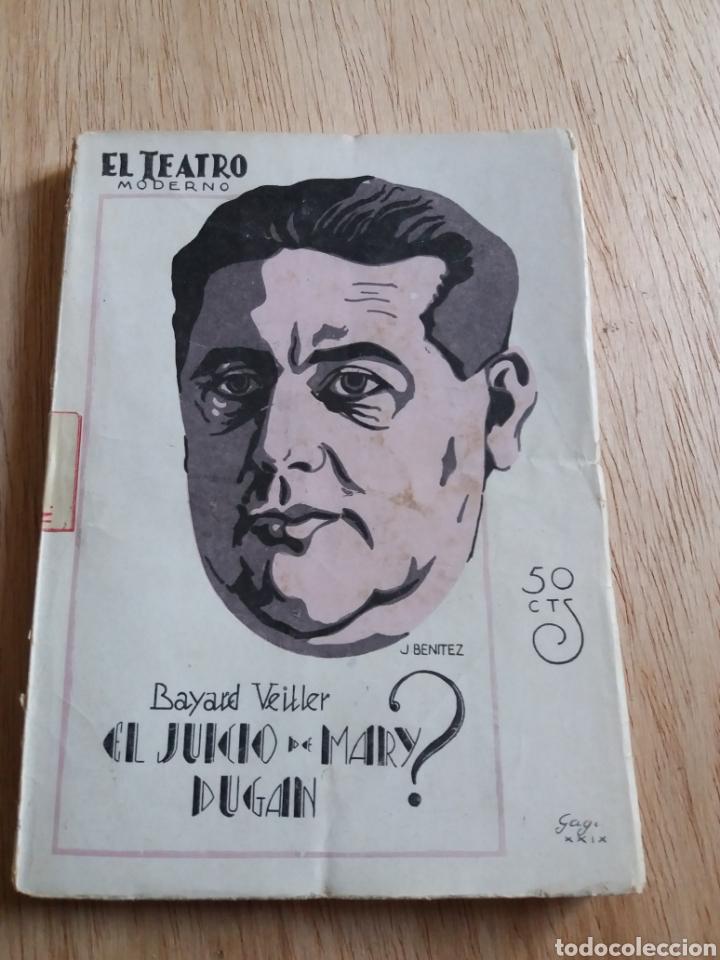 EL TEATRO MODERNO - BAYARD VEILLER - EL JUICIO DE MARY DUGAN 203 (Libros antiguos (hasta 1936), raros y curiosos - Literatura - Teatro)