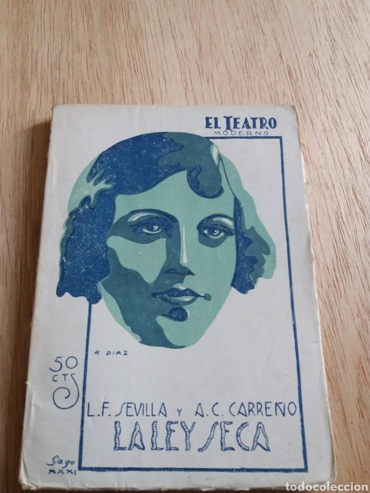 EL TEATRO MODERNO - SEVILLA CARREÑO - LA LEY SECA 285 (Libros antiguos (hasta 1936), raros y curiosos - Literatura - Teatro)