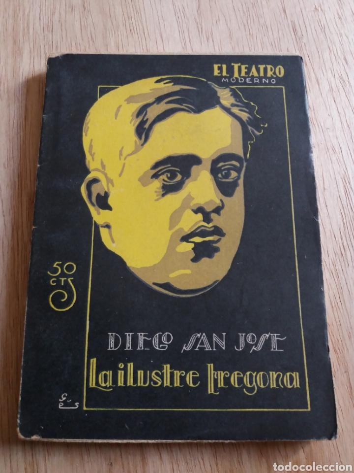 EL TEATRO MODERNO - DIEGO SAN JOSE - LA ILUSTRE FREGONA 156 (Libros antiguos (hasta 1936), raros y curiosos - Literatura - Teatro)