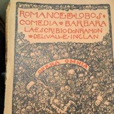Libros antiguos: ROMANCE DE LOBOS.COMEDIA BARBARA. VALLE INCLAN.OPERA OMNIA VOL XV.1922.. Lote 243578455