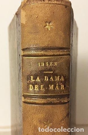 Libros antiguos: Ibsen : La dama del mar / Un enemigo del pueblo. (1ª ed., 1894) 2 obras. Holandesa época - Foto 4 - 243593905