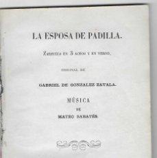 Livros antigos: LA ESPOSA DE PADILLA. ZARZUELA ... GABRIEL DE GONZALEZ ZAVALA. PONCE PUERTO RICO 1871. Lote 243607955