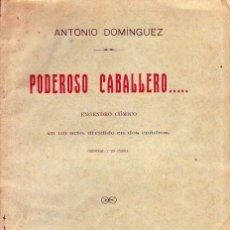 Libros antiguos: PODEROSO CABALLERO - ANTONIO DOMINGUEZ FIRMADO 1914. Lote 243988950