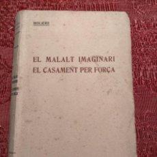 Libros antiguos: ANTIGUO EL MALALT IMAGINARI EL CASAMENT PER FORÇA - MOLIÈRE - JOSEP CARNER. Lote 244594130