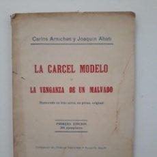 Libros antiguos: LA CARCEL MODELO O LA VENGANZA DE UN MALVADO. MADRID, 1929. 1ª EDICIÓN DE 300 EJEMPLARES. Lote 244618055