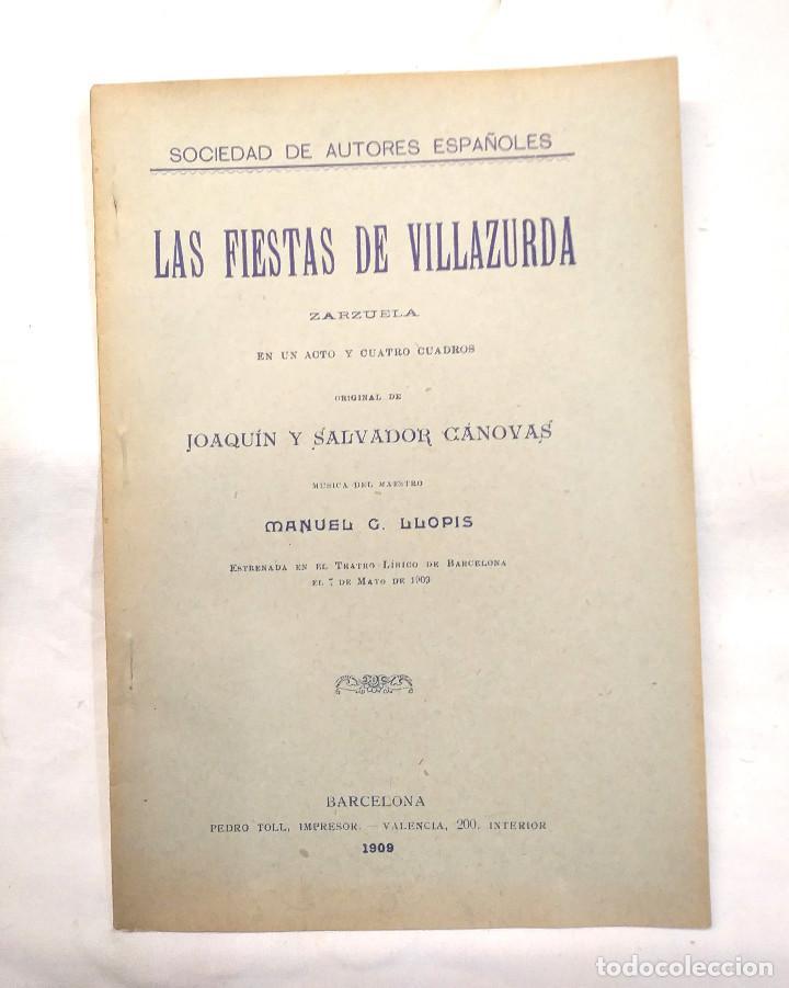 LAS FIESTAS DE VILLAZURDA ZARZUELA AÑO 1909 DE JOAQUIN SALVADOR CASANOVAS MUSICA LLOPIS (Libros antiguos (hasta 1936), raros y curiosos - Literatura - Teatro)