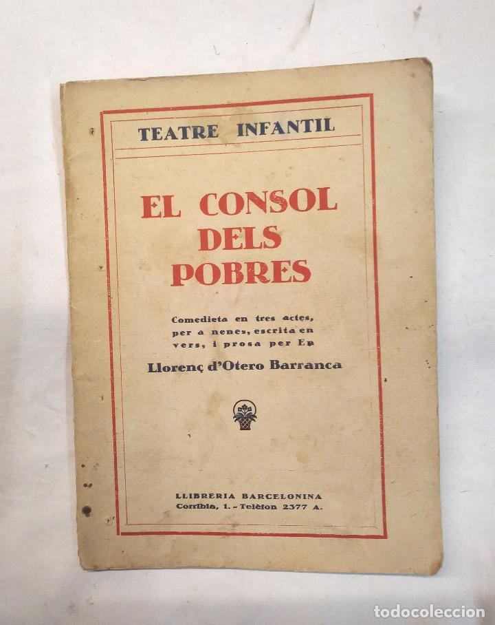 EL CONSOL DELS POBRES, FIRMAT AMB DEDICATORIA PER L'AUTOR ANYS 20 DE OTERO BARRANCA, LLORENÇ (Libros antiguos (hasta 1936), raros y curiosos - Literatura - Teatro)