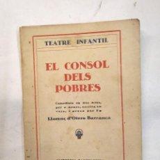 Libros antiguos: EL CONSOL DELS POBRES, FIRMAT AMB DEDICATORIA PER L'AUTOR ANYS 20 DE OTERO BARRANCA, LLORENÇ. Lote 244829650