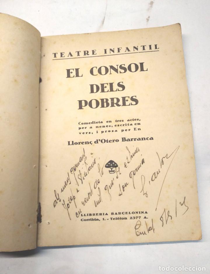 Libros antiguos: El Consol dels Pobres, firmat amb dedicatoria per lAutor anys 20 de Otero Barranca, Llorenç - Foto 2 - 244829650