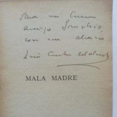Libros antiguos: AUTOGRAFO CON DEDICATORIA Y FIRMA DE LUIS ANTON DE OLMET; MALA MADRE, 1ª EDICION 1922. Lote 244829970