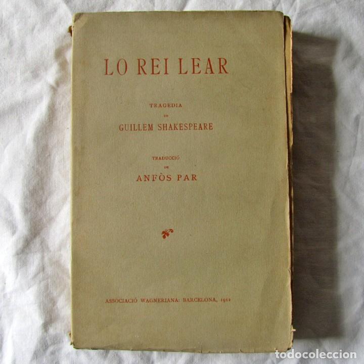 LO REI LEAR, TRAGEDIA DE GUILLEM SHAKSPEARE, TRADUCCION AL CATALÁN DE ANFÓS PAR 1912, INTONSO (Libros antiguos (hasta 1936), raros y curiosos - Literatura - Teatro)