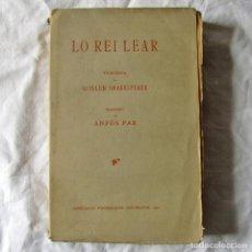 Libros antiguos: LO REI LEAR, TRAGEDIA DE GUILLEM SHAKSPEARE, TRADUCCION AL CATALÁN DE ANFÓS PAR 1912, INTONSO. Lote 244832775