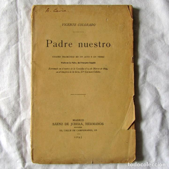 OBRA DE TEATRO, PADRE NUESTRO, VICENTE COLORADO 1895, FIRMADO POR EL AUTOR (Libros antiguos (hasta 1936), raros y curiosos - Literatura - Teatro)