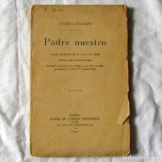 Libros antiguos: OBRA DE TEATRO, PADRE NUESTRO, VICENTE COLORADO 1895, FIRMADO POR EL AUTOR. Lote 244837630